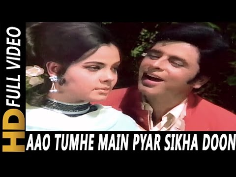 Aao Tumhe Main Pyar Sikha Doon  Mohammed Rafi, Lata Mangeshkar  Upaasna  1971 Sanjay Khan, Mumtaz