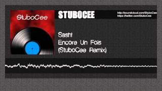 Sash! - Encore Une Fois (StuboCee Remix)