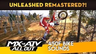 MX vs ATV All Out - Unleashed Remastered?! - 450F Bike Sounds!