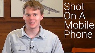 Shooting on a Mobile Phone: Best Practices
