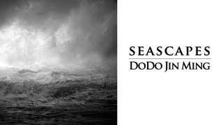 Seascapes: DoDo Jin Ming