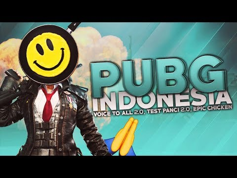 PUBG Indonesia - Voice To All 2.0, Test Panci 2.0, Epic Chicken Dinner