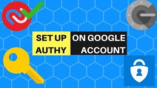 How To Set Up Authy 2FA On Google Account