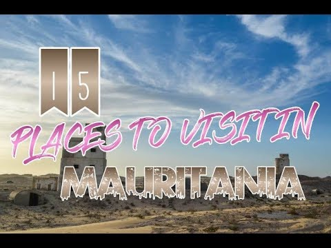 Top 15 Places To Visit In Mauritania