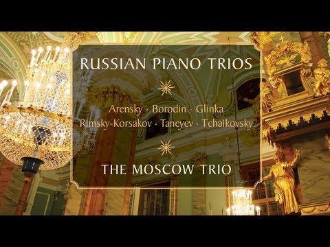 Best of Russian Piano Trios | Tchaikovsky, Rimsky-Korsakov, Borodin, Glinka, Arensky, Taneyev