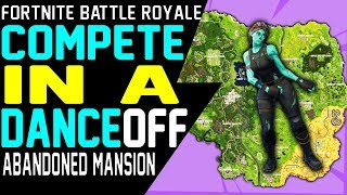 COMPETE IN A DANCE OFF AT AN ABANDONED MANSION - Fortnite How to Complete Dance off Challenge