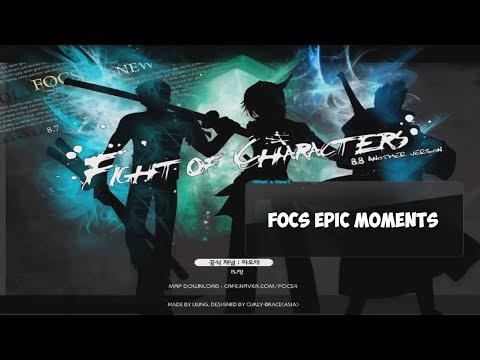 FOCS -  FIGTH OF CHARACTESR / FOC EPIC MOMENTS