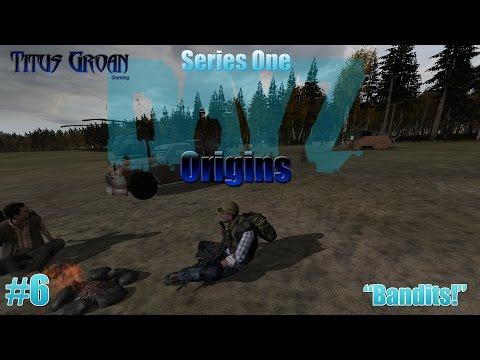 """S01E06 - DayZ Origins: """"Bandits!"""""""