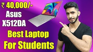 Asus X512DA - Best Laptop For Students Under 40000 Rs 💻