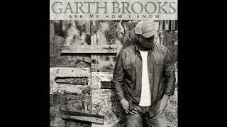 Download Garth Brooks  Ask me how I know Mp3 and Videos