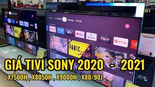 Báo giá Sony X9000H X8050 X90J | So sánh cập nhật giá Tivi Android Sony 2020 và 2021