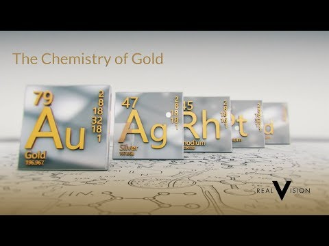 The Chemistry Of Gold | Gold | Real Vision