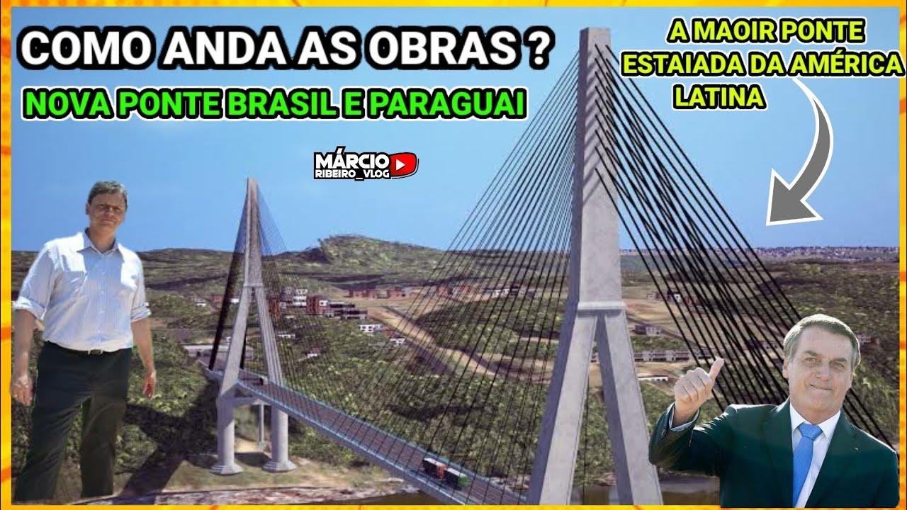 ?NOVA PONTE BRASIL E PARAGUAI, COMO ESTÁ? ATUALIZAÇÃO DAS OBRAS, RITIMO ACELERADO DIZ MINISTRO