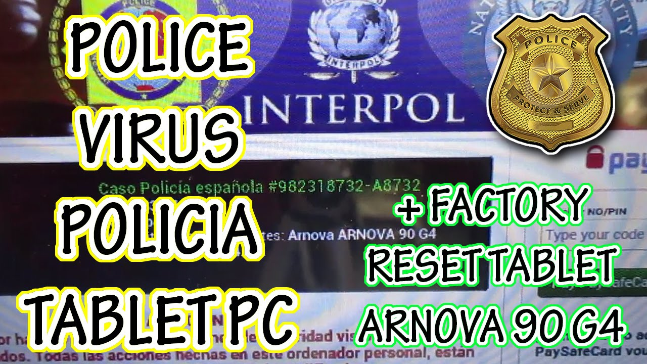 REMOVE POLICE VIRUS FROM ANDROID TABLET PC DEVICES (ARNOVA RESET See Text)  FRAUD SCAM RANSOM VIRUS