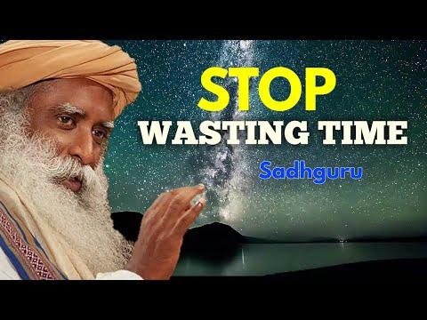 SADHGURU: Time Is Precious. Do Not Waste It (Must Watch)