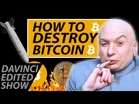 Davinci Edited Show: HOW TO DESTROY BITCOIN AND ALL CRYPTOCURRENCIES ONCE AND FOR ALL!!!!!