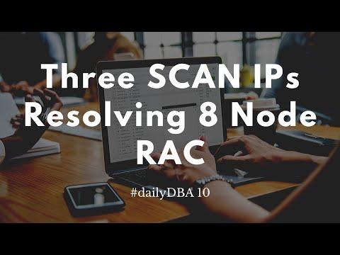 Three SCAN IPs Resolving 8 Node RAC | #dailyDBA 10