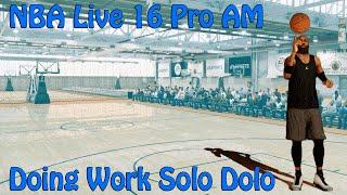 NBA Live 16   Pro AM Live Run   Holding It Down Solo