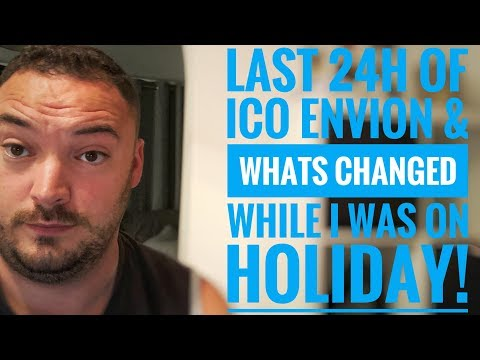 Last 24hours of ico envion and whats change while being on holiday!