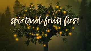 Spiritual Fruit First   Pastor Don Young