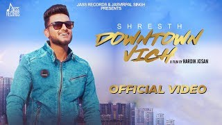 Downtown Vich | (Full HD) | Shresth  | New Punjabi Songs 2019 | Latest Punjabi Songs | Jass Records