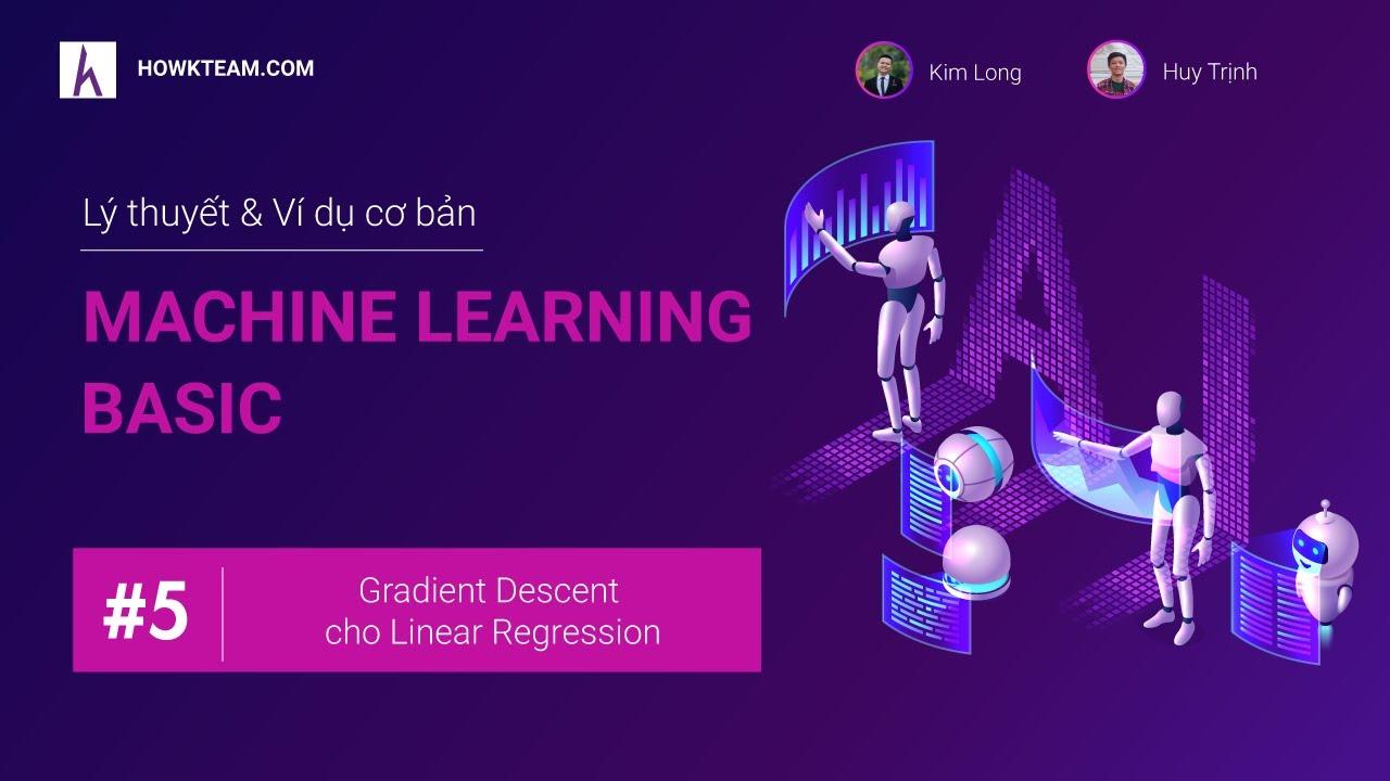 Lập trình Machine learning cơ bản: Gradient Descent cho Linear Regression