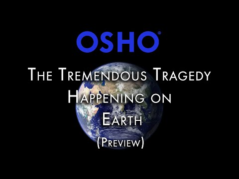 OSHO: The Tremendous Tragedy Happening On Earth (Preview)