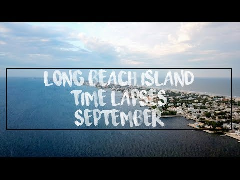 Long Beach Island Time Lapses - taken September 2017