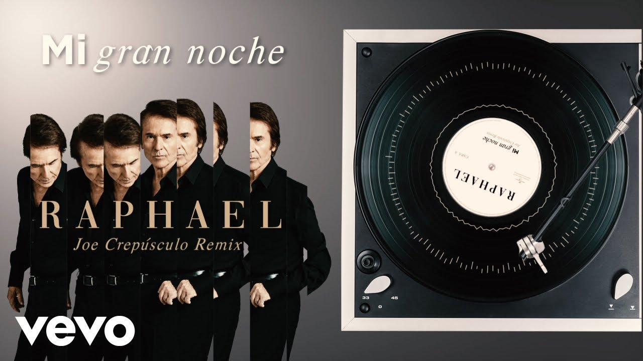 Raphael Mi Gran Noche Joe Crepúsculo Remix Edit Audio Youtube