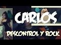DESCONTROL + ROCK + CARLOS