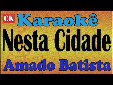Amado Batista -  Nesta Cidade  - Karaoke