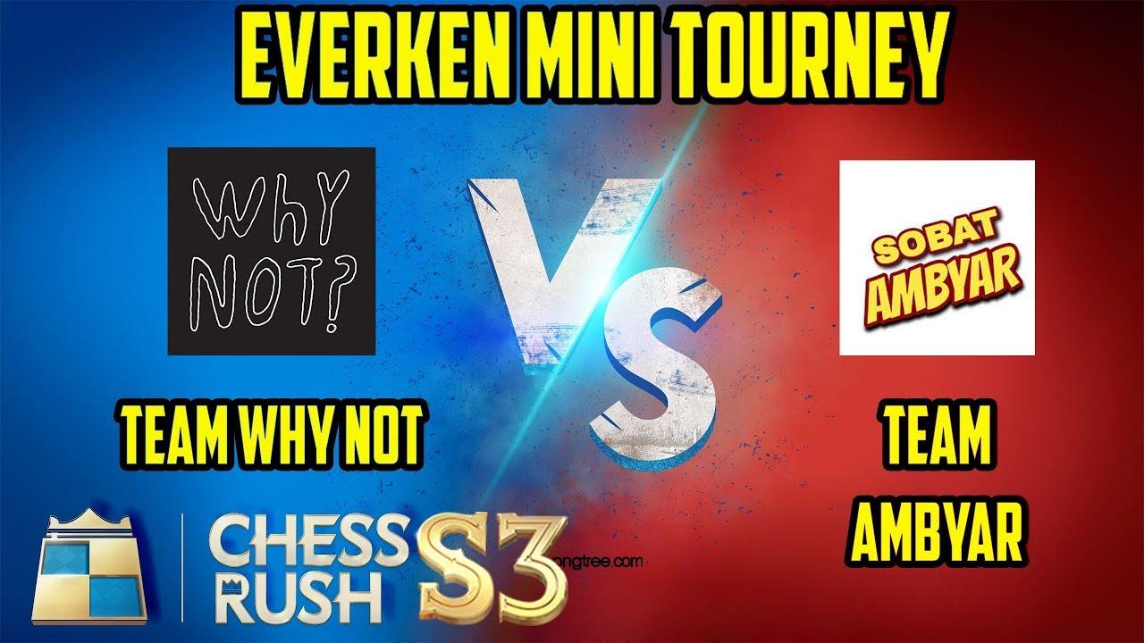 Ek Tourney Team Why Not Vs Team Ambyar Chess Rush Indonesia