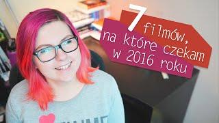 7 filmów, na które czekam w 2016 roku | Blogodynka