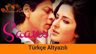 Gambar cover Saans (Reprise) - Türkçe Altyazılı | Jab Tak Hai Jaan | Shreya Ghoshal