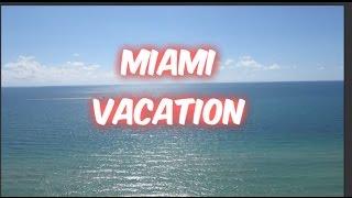 Miami Vacation!