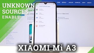 How to Install from Unknown Sources on XIAOMI Mi A3 – Unknown Sources Applications