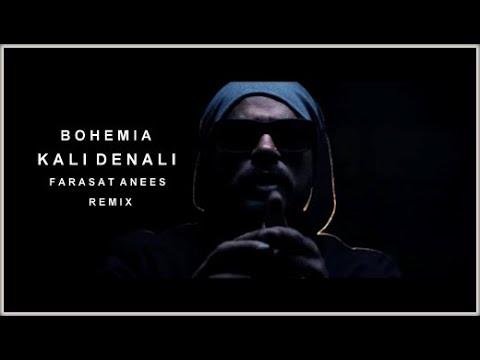 Bohemia - Kali Denali (Farasat Anees Remix)