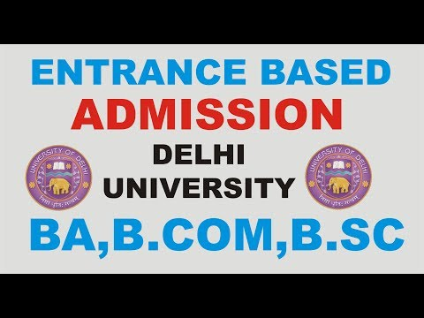 DELHI UNIVERSITY UG ENTRANCE BASED ADMISSION 2017
