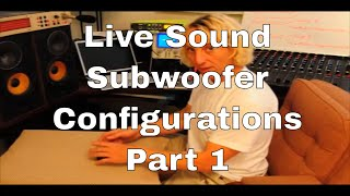 Dave Rat - Live sound subwoofer configurations part 1
