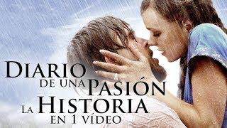 Diario De Una Pasión I La Historia en 1 Video