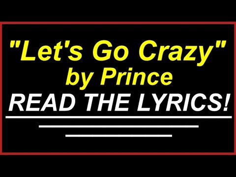 Let's Go Crazy by Prince READ THE LYRICS!