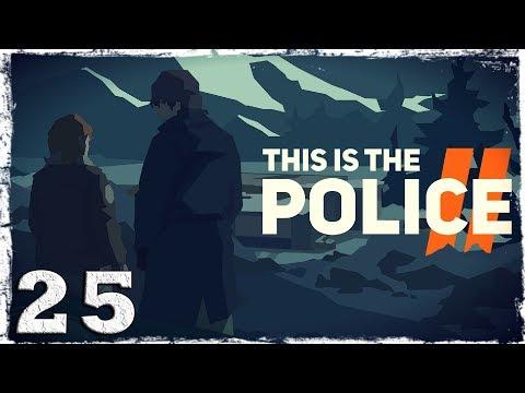 Смотреть прохождение игры This Is the Police 2. #25: Заживо сожженные.