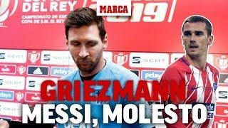 Messi se molestó cuando le preguntaron por Griezmann: