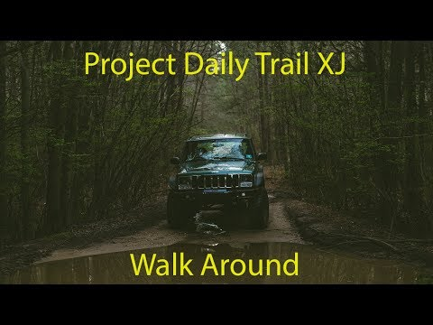 Project Daily Trail XJ Walk Around