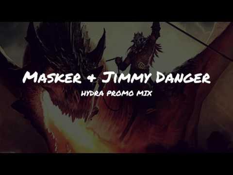 Masker & Jimmy Danger - Hydra Promo Mix