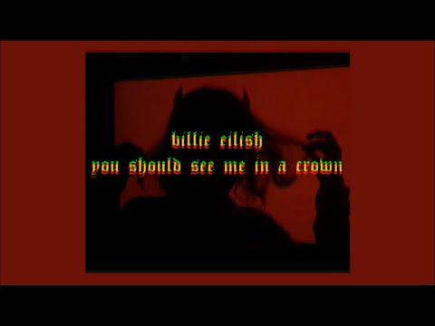 「you should see me in a crown - Billie Eilish ( lyrics )�