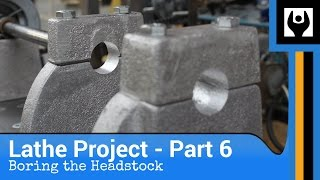 Metal Lathe - Part 6: Boring the Headstock