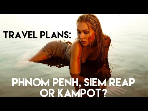 Phnom Penh vs Siem Reap vs Kampot - Cambodia Travel Plans (#36)