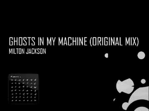 Milton Jackson - Ghosts in My Machine (Original Mix)