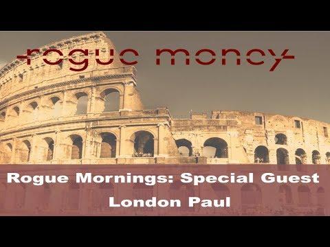 Rogue Mornings - Guest - London Paul (03/22/18)